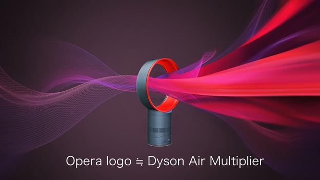 Opera logo ≒ Dyson Air Multiplier!
